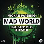 Mad World (+ Michael Parsberg)