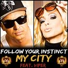 My City (+ Follow Your Instinct)