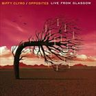 Opposites (Live From Glasgow)