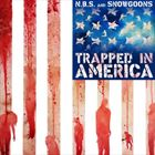 Trapped In America (+ N.B.S.)