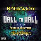Wall To Wall (+ Raekwon)