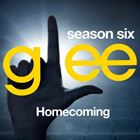 Glee, Season 6: Homecoming