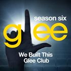 Glee, Season 6: We Built This Glee Club