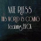 What This World Is Coming To (+ Nate Ruess)