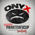#WakeDaFucUp Reloaded (+ Onyx)