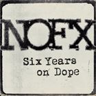 Six Years On Dope