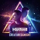Creatures Of The Night (+ Hardwell)