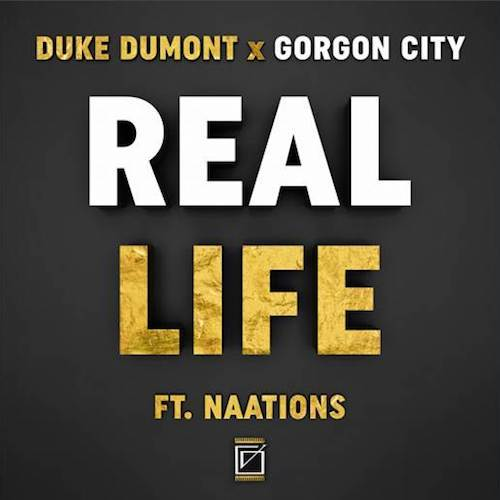 DUKE DUMONT X GORGON CITY REAL LIFE FT NAATIONS СКАЧАТЬ БЕСПЛАТНО