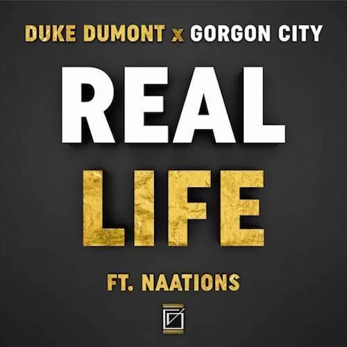 DUKE DUMONT X GORGON CITY REAL LIFE FT NAATIONS СКАЧАТЬ БЕСПЛАТНО