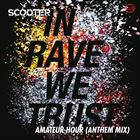 In Rave We Trust (Anthem Mix)