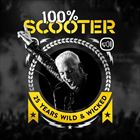 100% Scooter: 25 Years Wild And Wicked