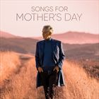 Songs For Mothers Day