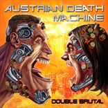 Austrian Death Machine - Double Brutal (2009)