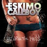 Eskimo Callboy - We Are The Mess (Version 2) (2014)