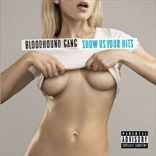 Bloodhound Gang - Show Us Your Hits (2010)