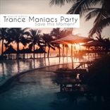Trance Maniacs Party - Save this Moment (2011)
