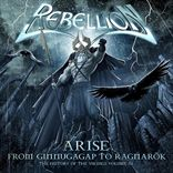 Rebellion - Arise: From Ragnaroek To Ginnungagap (2009)
