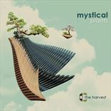 Mystical Plants - Harvest (2012)
