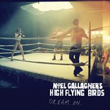 Noel Gallaghers High Flying Birds - Dream On (2012)