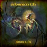 Absenth - Erotica 69 (2012)