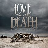 Love and Death - Between Here And Lost (2012)