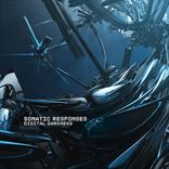 Somatic Responses - Digital Darkness (2008)