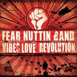 Fear Nuttin Band - Vibes Love And Revolution (2012)