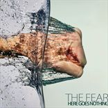 Fear - Here Goes Nothing (2013)