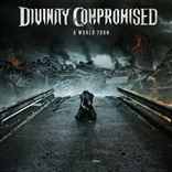 Divinity Compromised - A World Torn (2013)