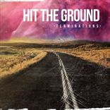 Hit The Ground - Terminations (2013)