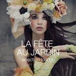 La Fete Au Jardin - Selection Lounge (2013)