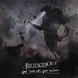 Bridges Out - Good Luck With Your Machine (2009)
