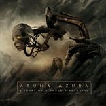 Aruna Azura - A Story Of A Worlds Betrayal (2013)
