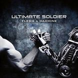 Ultimate Soldier - Flesh And Machine (2013)