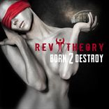 Rev Theory - Born 2 Destroy (2014)