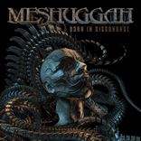 Meshuggah - Born In Dissonance (2016)